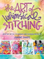 Sharpe, Joanne - The Art of Whimsical Stitching: Creative Stitch Techniques and Inspiring Projects - 9781632502056 - V9781632502056