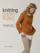 Dassau, Jennifer - Knitting Short Rows: Techniques for Great Shapes & Angles - 9781632502582 - V9781632502582