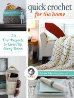 Kelly, Tamara - Quick Crochet for the Home: 20 Fast Projects to Liven Up Every Room - 9781632504159 - V9781632504159