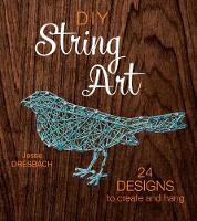 Dresbach, Jesse - DIY String Art: 24 Designs to Create and Hang - 9781632504678 - V9781632504678