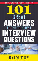 Fry, Ron - 101 Great Answers to the Toughest Interview Questions, 25th Anniversary Edition - 9781632650344 - V9781632650344