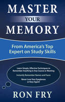 Fry, Ron - Master Your Memory: From America's Top Expert on Study Skills - 9781632650719 - V9781632650719