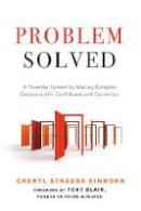 Einhorn, Cheryl Strauss - Problem Solved: A Powerful System for Making Complex Decisions with Confidence and Conviction - 9781632650863 - V9781632650863