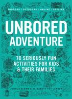 Glenn, Joshua; Larsen, Elizabeth Foy - Unbored Adventure - 9781632860965 - V9781632860965