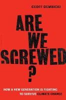 Dembicki, Geoff - Are We Screwed?: How a New Generation is Fighting to Survive Climate Change - 9781632864819 - V9781632864819