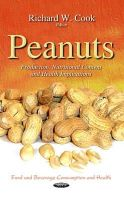 COOK R.W. - Peanuts: Production, Nutritional Content and Health Implications (Food and Beverage Consumption and Health) - 9781633210134 - V9781633210134