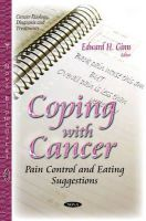 GINN E.H. - Coping With Cancer: Pain Control and Eating Suggestions (Cancer Etiology, Diagnosis and Treatments) - 9781633210394 - V9781633210394