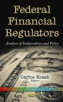 KOZAK C - Federal Financial Regulators: Analyses of Independence and Policy (Government Procedures and Operations) - 9781633210431 - V9781633210431