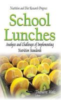 WALZ T - School Lunches: Analyses and Challenges of Implementing Nutrition Standards (Nutrition and Diet Research Progress) - 9781633210707 - V9781633210707