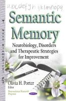 PORTER O.H. - Semantic Memory: Neurobiology, Disorders and Therapeutic Strategies for Improvement (Neuroscience Research Progress) - 9781633211025 - V9781633211025