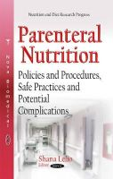 LELIO S - Parenteral Nutrition: Policies and Procedures, Safe Practices and Potential Complications (Nutrition and Diet Research Progress) - 9781633211124 - V9781633211124