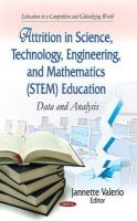 VALERIO J - Attrition in Science, Technology, Engineering, and Mathematics (STEM) Education: Data and Analysis (Education in a Competitive and Globalizing World) - 9781633211148 - V9781633211148