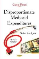 PAVESI C - Disproportionate Medicaid Expenditures: Select Analyses (Health Care Issues, Costs and Access) - 9781633211186 - V9781633211186