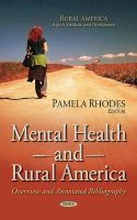 Pamela Rhodes - Mental Health and Rural America: Overview and Annotated Bibliography (Rural America: Aspects, Outlooks and Development) - 9781633211223 - V9781633211223