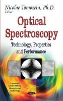 Nicolae Tomozeiu - Optical Spectroscopy: Technology, Properties and Performance - 9781633211971 - V9781633211971