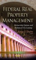 - Federal Real Property Management: Partnership Options and Enhanced Use Leasing - 9781633212190 - V9781633212190