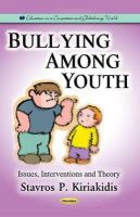 Kiriakidis, Stavros - Bullying Among Youth: Issues, Interventions and Theory - 9781633212466 - V9781633212466