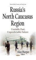 Harper, Alan - Russia's North Caucasus Region: Unstable Past, Unpredictable Future - 9781633212657 - V9781633212657