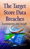 Hardy, Marianna - The Target Store Data Breaches: Examination and Insight - 9781633212695 - V9781633212695
