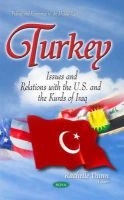 Dunn, Rachelle - Turkey: Issues and Relations With the U.s. and the Kurds of Iraq - 9781633212732 - V9781633212732