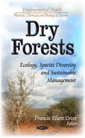 FRANCIS,ELIOTT - Dry Forests: Ecology, Species Diversity and Sustainable Management (Environmental Health-Physical Chemical and Biological Factors) - 9781633212916 - V9781633212916