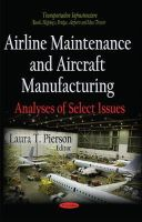 Pierson, Laura T - Airline Maintenance and Aircraft Manufacturing: Analyses of Select Issues - 9781633213937 - V9781633213937