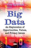 Agnellutti, Cody - Big Data: An Exploration of Opportunities, Values, and Privacy Issues - 9781633213975 - V9781633213975