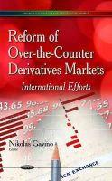 Gavino, Nikolas - Reform of Over-the-Counter Derivatives Markets: International Efforts - 9781633214262 - V9781633214262