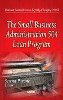Pavone, Serena - The Small Business Administration 504 Loan Program - 9781633214668 - V9781633214668