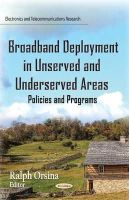 Orsina, Ralph - Broadband Deployment in Unserved and Underserved Areas: Policies and Programs - 9781633215030 - V9781633215030