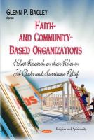 Bagley, Glenn P - Faith- and Community-Based Organizations: Select Research on Their Roles in Job Clubs and Hurricane Relief (Religion and Spirituality) - 9781633215788 - V9781633215788
