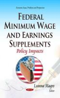 Magro, Leanna - Federal Minimum Wage and Earnings Supplements: Policy Impacts (Economic Issues, Problems and Perspectives) - 9781633215795 - V9781633215795