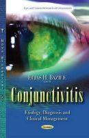 EliasHBazile - Conjunctivitis: Etiology, Diagnosis and Clinical Management - 9781633216211 - V9781633216211