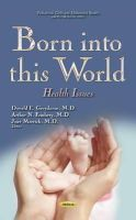 DonaldEGreydanus - Born into This World: Health Issues (Pediatrics, Child and Adolescent Health) - 9781633216679 - V9781633216679