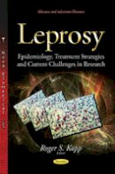RogerSKopp - Leprosy: Epidemiology, Treatment Strategies and Current Challenges in Research - 9781633216686 - V9781633216686