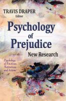 Draper, Travis - Psychology of Prejudice: New Research (Psychology of Emotions, Motivations and Actions) - 9781633217300 - V9781633217300