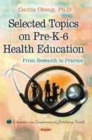 Cecilia S Obeng - Selected Topics on Pre-K-6 Health Education: From Research to Practice - 9781633217546 - V9781633217546