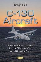 Kelvin Hall - C-130 Aircraft: Background and Issues for the ''Hercules'' of the U.S. Airlift Fleet (Defense, Security and Strategies) - 9781633217645 - V9781633217645