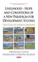 Miroslawa Czerny - Livelihood - Hope and Conditions of a New Paradigm for Development Studies: The Case of Andean Regions - 9781633217690 - V9781633217690