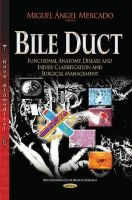 Miguel Angel Mercado Diaz - Bile Duct: Functional Anatomy, Disease and Injury Classification and Surgical Management - 9781633217713 - V9781633217713