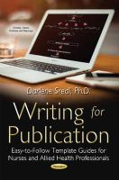 Darlene Sredl - Writing for Publication: Easy-to-follow Template Guides for Nurses and Allied Health Professionals - 9781633219175 - V9781633219175
