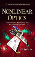 Fred Wilkins - Nonlinear Optics: Fundamentals, Applications and Technological Advances - 9781633219267 - V9781633219267