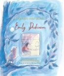 Dickinson, Emily - Poetry for Kids: Emily Dickinson - 9781633221178 - V9781633221178