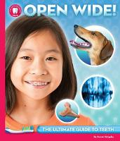 Grigsby, Susan - Open Wide: The Ultimate Guide to Teeth - 9781633221239 - V9781633221239