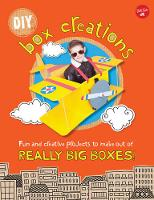 Sanchez, Courtney - DIY Box Creations: Fun and creative projects to make out of REALLY BIG BOXES! - 9781633221390 - V9781633221390