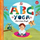 Engel, Christiane - ABC Yoga: Join us and the animals out in nature and learn some yoga! - 9781633221468 - V9781633221468