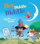 Rhatigan, Joe - Hey Diddle Diddle: Classic Nursery Rhymes Retold - 9781633221611 - V9781633221611