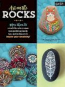 Bac, F. Sehnaz, Redondo, Marisa, Vance, Margaret - Art on the Rocks: More than 35 colorful & contemporary rock-painting projects, tips, and techniques to inspire your creativity! - 9781633222168 - V9781633222168