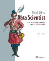 Godsey, Brian - Think Like a Data Scientist: Tackle the data science process step-by-step - 9781633430273 - V9781633430273
