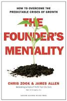Zook, Chris, Allen, James - The Founder's Mentality: How to Overcome the Predictable Crises of Growth - 9781633691162 - V9781633691162